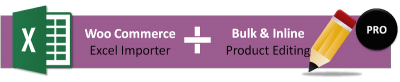 wOOCOMMERCE PRODUCT EXCEL IMPORTER AND BULK EDITING - INLINE EDITING ALL in One