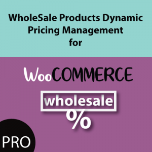 WholeSale Products Dynamic Pricing Management WooCommerce