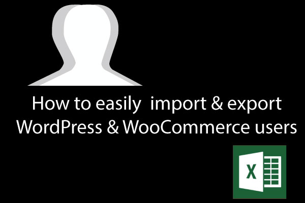How to Bulk Import & Export Users & Customers for WordPress and WooCommerce