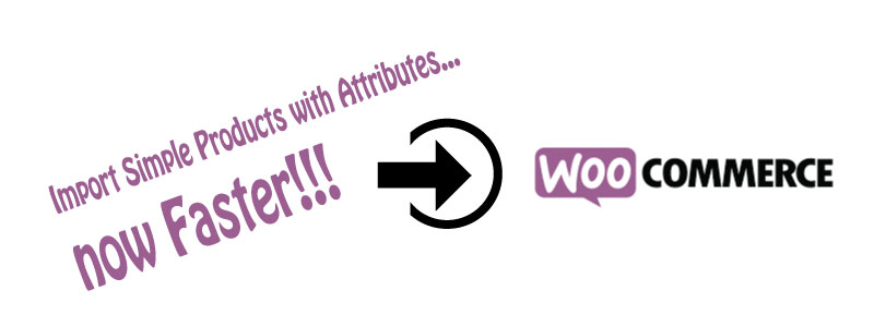 How to Import Simple Products with Attributes in WooCommerce with Product Import Plugin Faster!