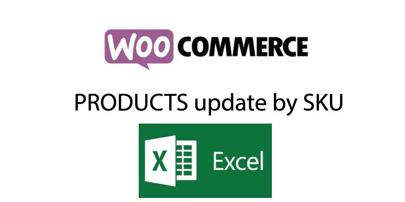 How to update WooCommerce Products by SKU with product importer with Excel