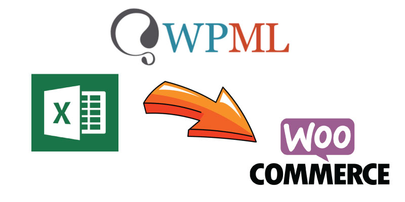 Import WooCommerce Product Translations with Excel for WPML