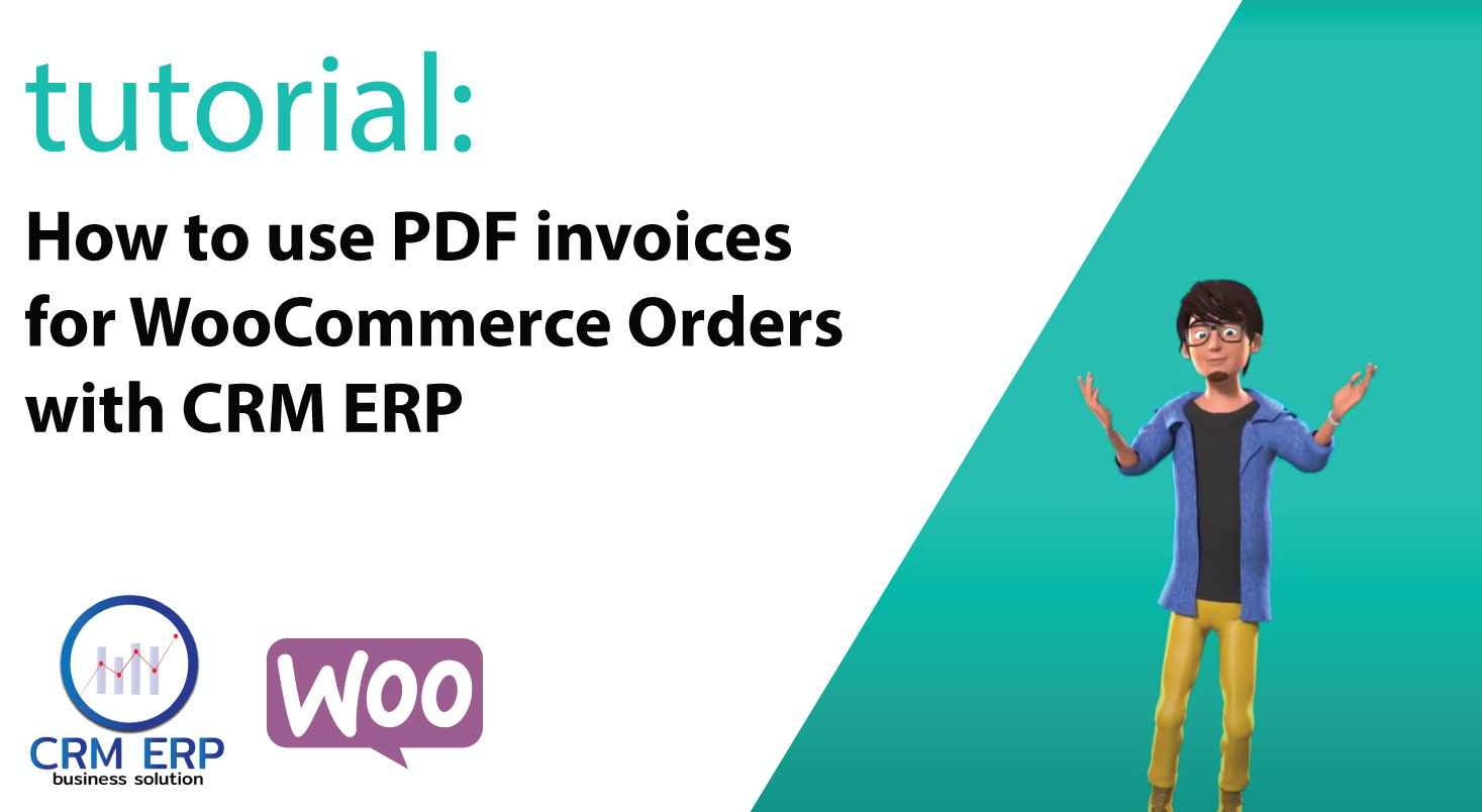 How to use PDF invoices for WooCommerce Orders with CRM ERP
