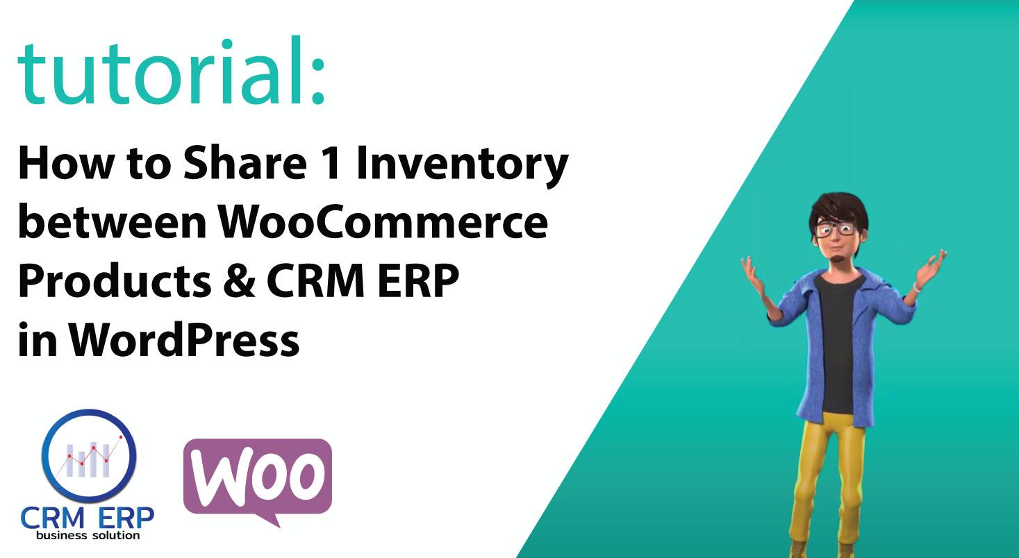 How to Share 1 Inventory between WooCommerce Products & CRM ERP in WordPress