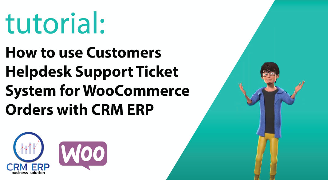 How to use Customers Helpdesk Support Ticket System for WooCommerce Orders with CRM ERP Business Solution for WordPress